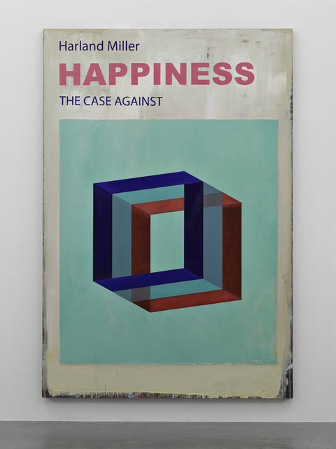 , 'Happiness the Case Against,' 2017, Galerie Maximillian