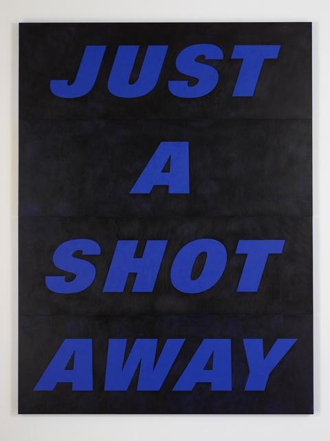 , 'Just a Shot Away,' 2015, Paul Kasmin Gallery
