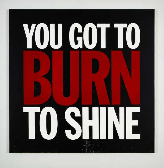 , 'YOU GOT TO BURN TO SHINE,' 2017, Cahiers d'Art