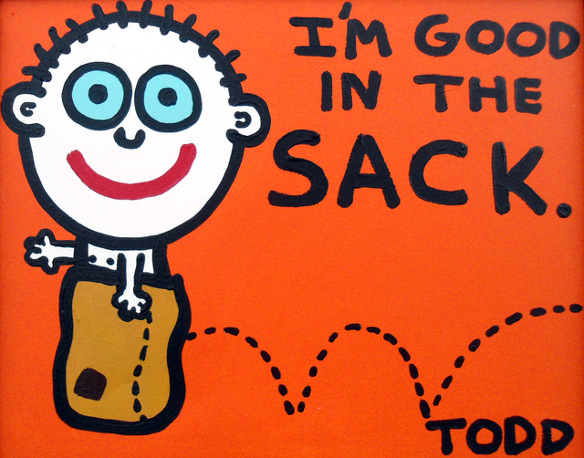 , 'I'm Good in the Sack,' , The Ross Art Group Inc.