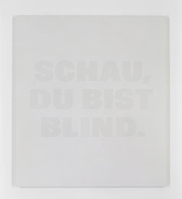 , 'Schau, Du Bist Blind.,' 1988-1991, Galerie Isabella Czarnowska