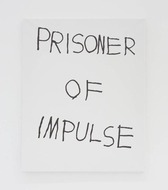 , 'PRISONER OF IMPULSE,' 2016, The Hole