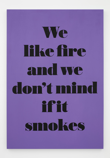 , 'We like fire and we don't mind if it smokes,' 2015, NINO MIER GALLERY