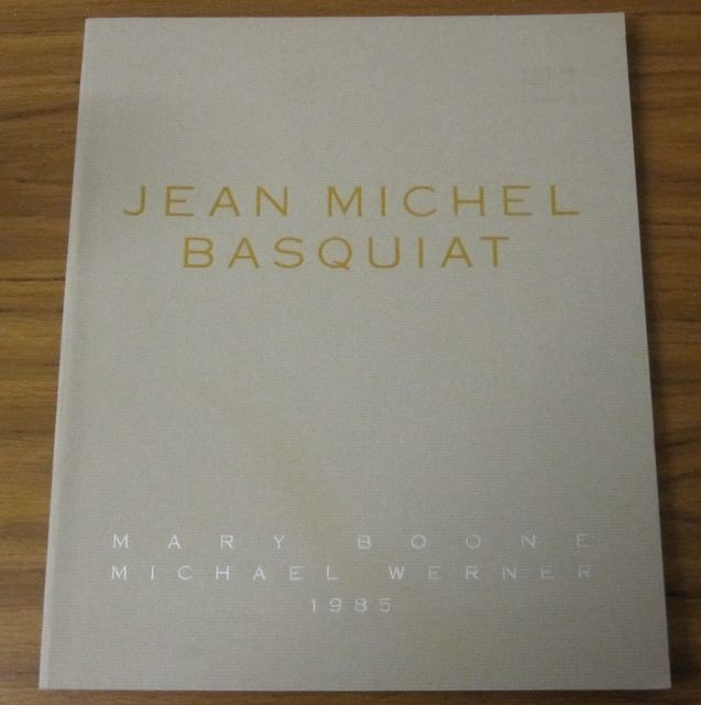 ", '""Jean-Michel Basquiat"", Exhibition Catalog, Mary Boone / Michael Werner Gallery,' 1985, VINCE fine arts/ephemera"