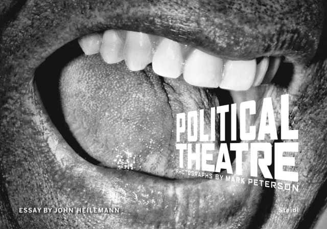 , 'Political Theatre,' 2016, Steidl