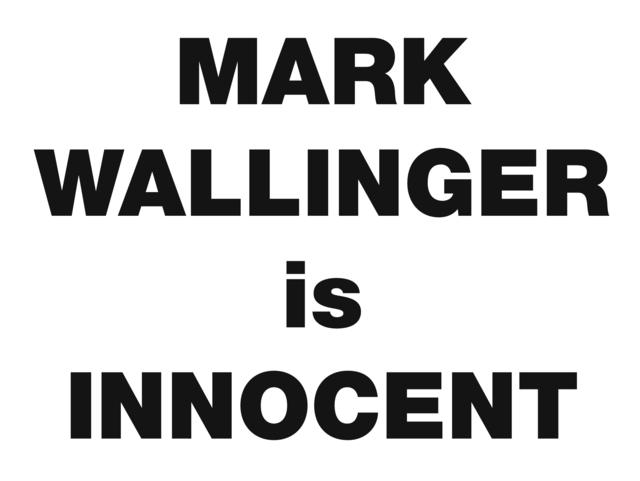 Mark Wallinger, 'Mark Wallinger is Innocent', 2008, Ingleby Gallery