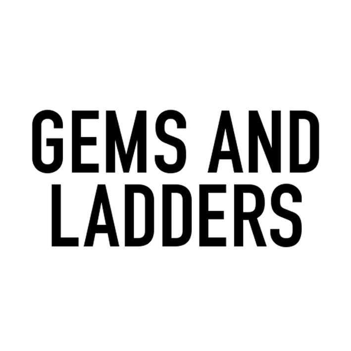 GEMS AND LADDERS