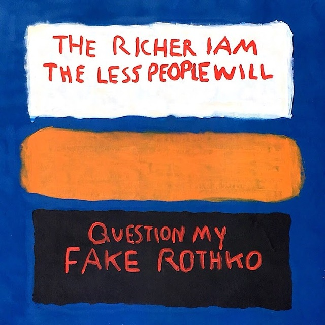 , 'The Richer I Am The Less People Will Question My Fake Rothko,' 2017, Imitate Modern