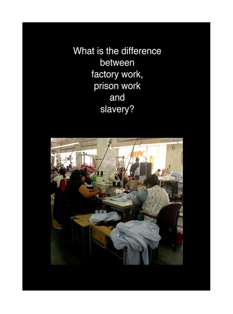 , 'What is the difference between factory, prison work and slavery?,' 2019, Denise Bibro Fine Art