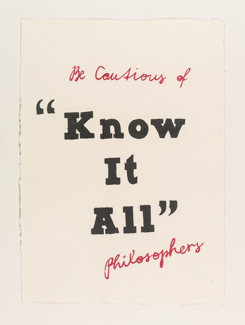 , 'be cautious of know it all philosophers,' 2015, Galerie Clemens Gunzer