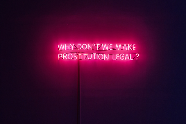 , 'Why don't we make prostitution legal?,' 2015, Lyla Gallery