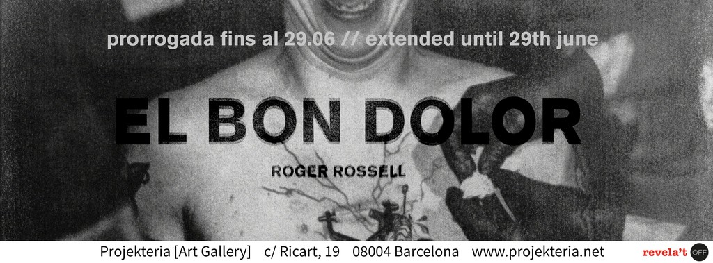 Exhibition El Bon Dolor (The Good Pain) by Roger Rossell extended until June 29th