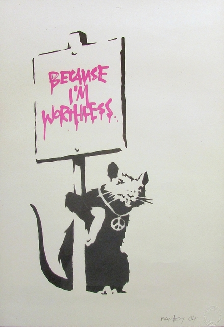 Banksy, 'Because I'm Worthless', 2004, Taglialatella Galleries