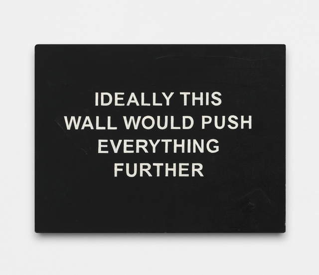 , 'IDEALLY THIS WALL WOULD PUSH EVERYTHING FURTHER,' 2016, carlier | gebauer