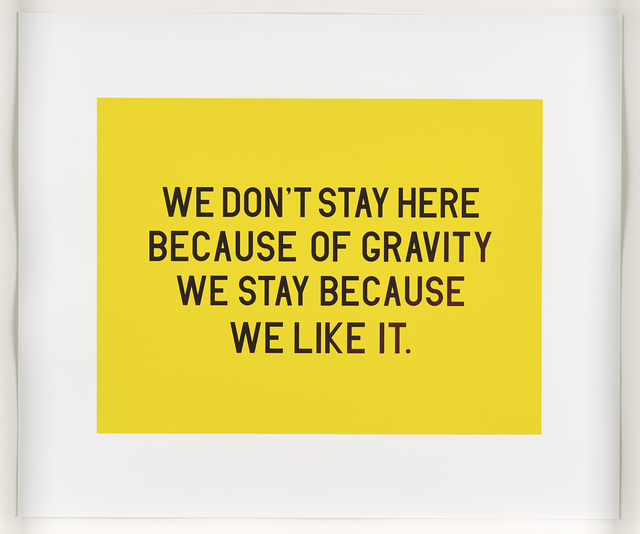 , 'We don't stay here because of gravity we stay because we like it,' 2014, Ingleby Gallery