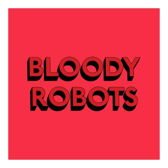 Tim Fishlock, 'BLOODY ROBOTS', 2019, Hang-Up Gallery