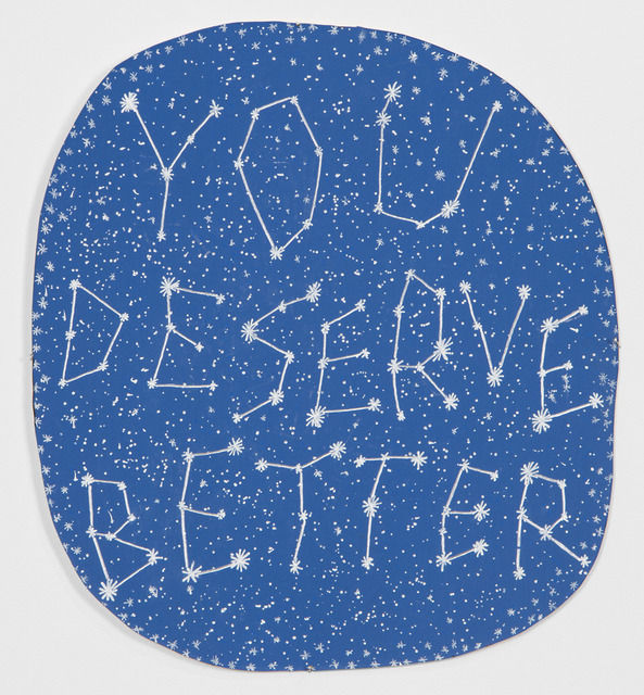 , 'You Deserve Better,' 2013, Garis & Hahn