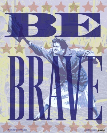 , 'Be Brave,' , Zenith Gallery