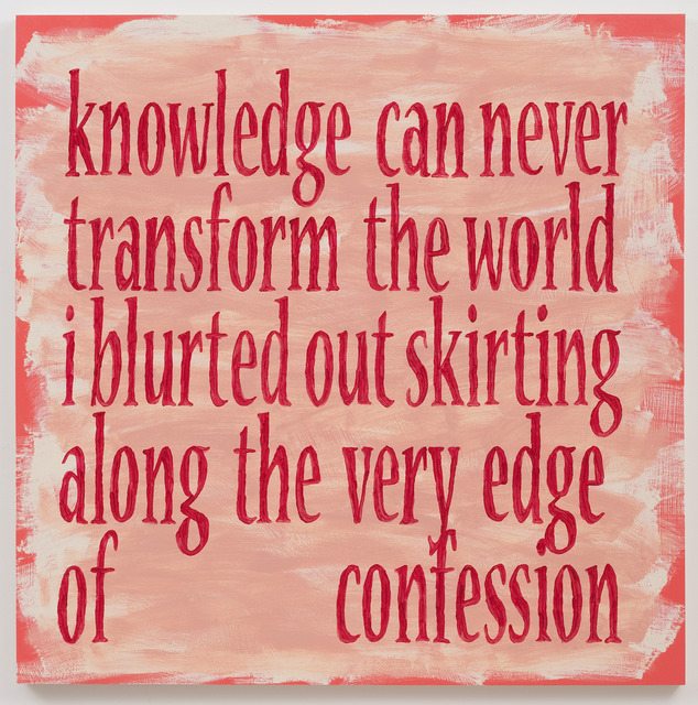 , 'Knowledge Can Never,' 2013, Roberts & Tilton