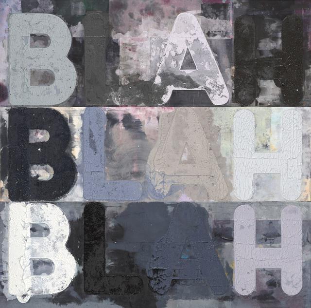 , 'Blah, Blah, Blah,' 2018, Carolina Nitsch Contemporary Art