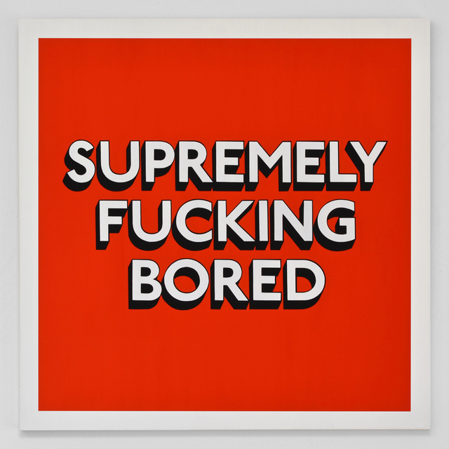 , 'SUPREMELY FUCKING BORED,' 2019, Hang-Up Gallery