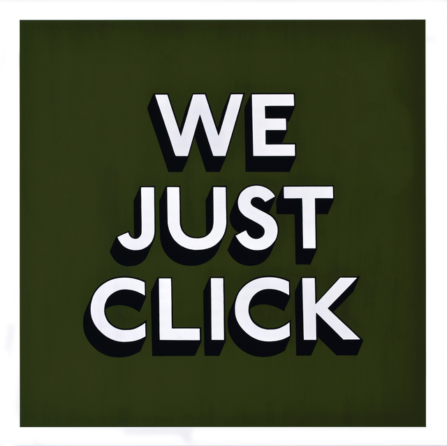 Tim Fishlock, 'WE JUST CLICK', 2019, Hang-Up Gallery
