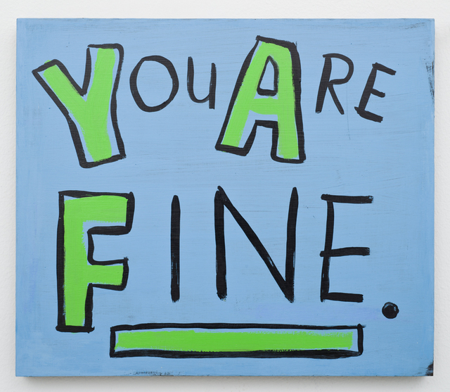, 'You Are Fine,' 2008, Lora Reynolds Gallery