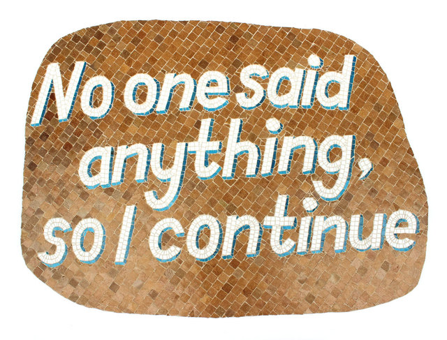 , 'No one said anything so I continue,' 2018, Mobius Gallery