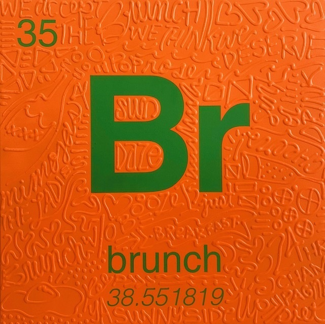 , 'Periodic Table of Relevance Series: BRUNCH,' 2018, Contessa Gallery