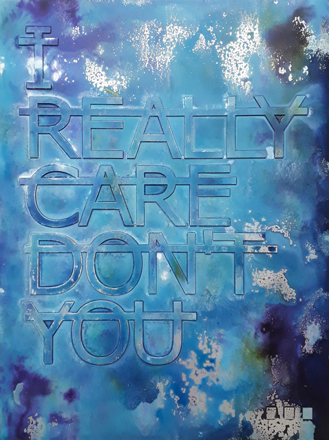 , 'Untitled (I REALLY CARE DON'T YOU...),' 2018, Fabien Castanier Gallery