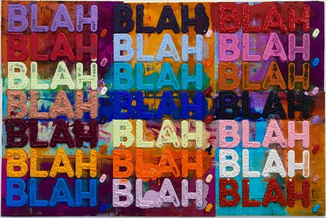 , 'Blah Blah Blah ,' 2018, GALERÍA HISPÁNICA