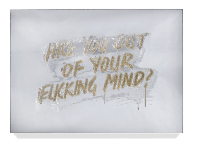 Mel Bochner, 'Are You Out Of Your Fucking Mind?', 2018, DELAHUNTY