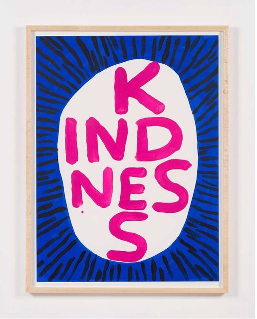 David Shrigley, 'Kindness', 2018, Lougher Contemporary