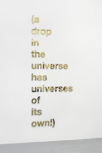 , '(a drop in the universe has universes of its own!),' 2018, 3+1 Arte Contemporânea
