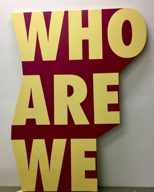 , 'WHO ARE WE,' 2018, Galerie Joy de Rouvre