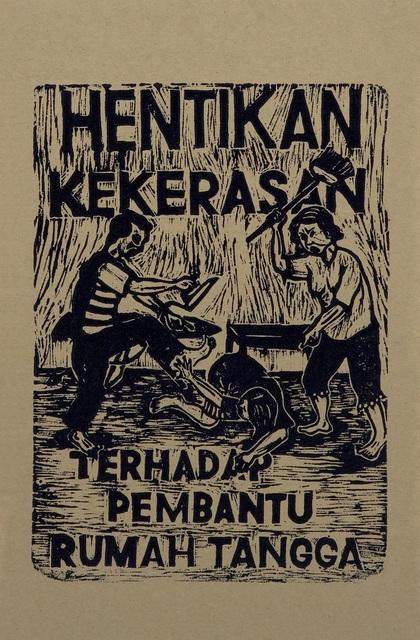 , 'Hentikan Kekerasan Terhadap Pembantu Rumah Tangga (Stop violence against Housemaids),' 2004, Para Site