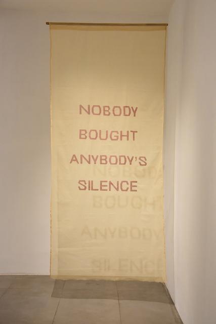 , 'Nobody Bought Anybody's Silence ,' 2017-2018, Exhibit 320
