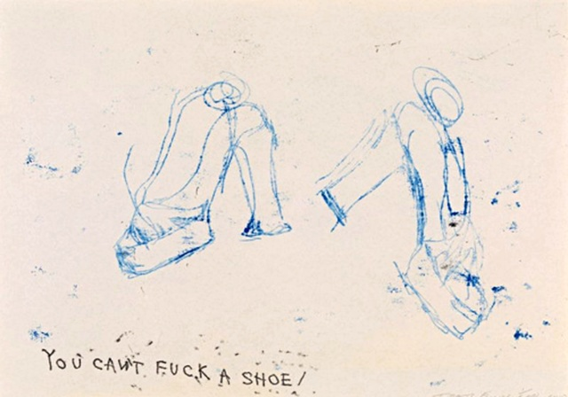 , 'You Can't Fuck a Shoe,' 2010, Alpha 137 Gallery