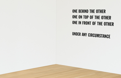 Lawrence Weiner, 'ONE BEHIND THE OTHER ONE ON TOP OF THE OTHER ONE IN FRONT OF THE OTHER UNDER ANY CIRCUMSTANCE,' , Sotheby's: Contemporary Art Day Auction