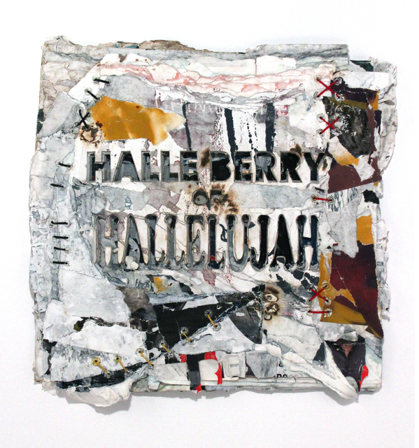 , 'Halle Berry or Hallelujah,' 2016, Freight + Volume