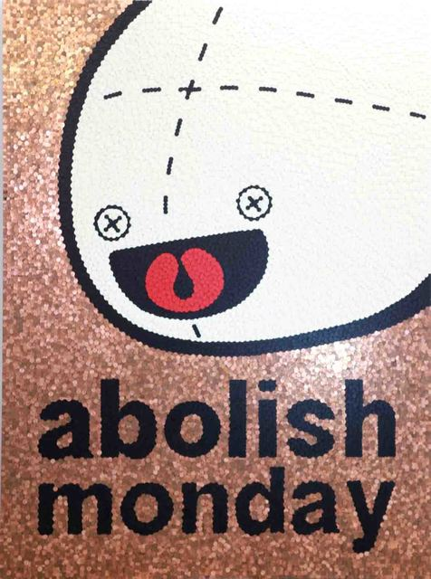 , 'Abolish Monday,' 2010, Galleria Ca' d'Oro