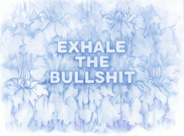 , 'Exhale the Bullshit,' 2018, Winston Wächter Fine Art
