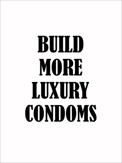 Mads Lynnerup, 'Build More Luxury Condoms', 2009, Casemore Kirkeby