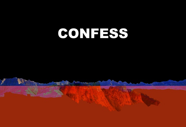 , 'Confess,' 2014, Less is More Projects