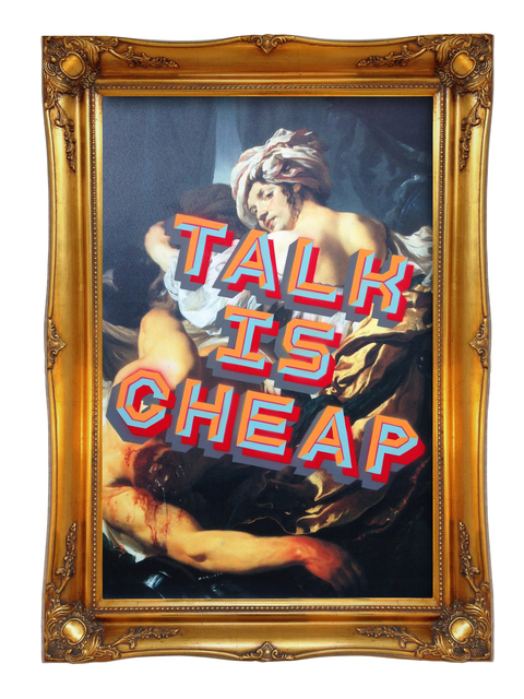 , 'TALK IS CHEAP,' 2015, StolenSpace Gallery