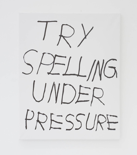 , 'TRY SPELLING UNDER PRESSURE,' 2016, The Hole