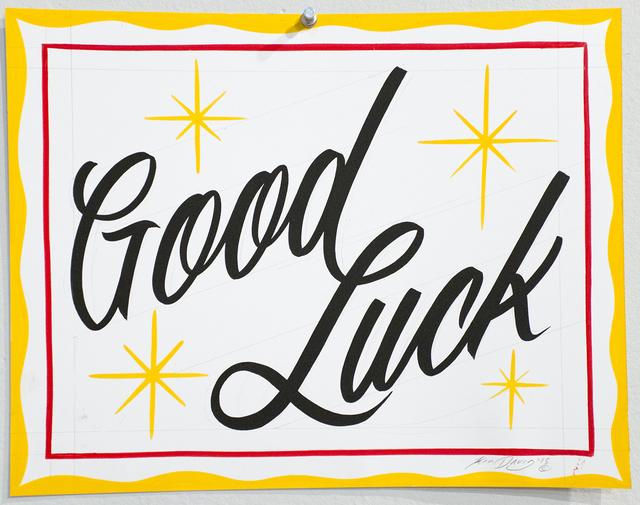 , 'Good Luck,' 2015, ANNO DOMINI