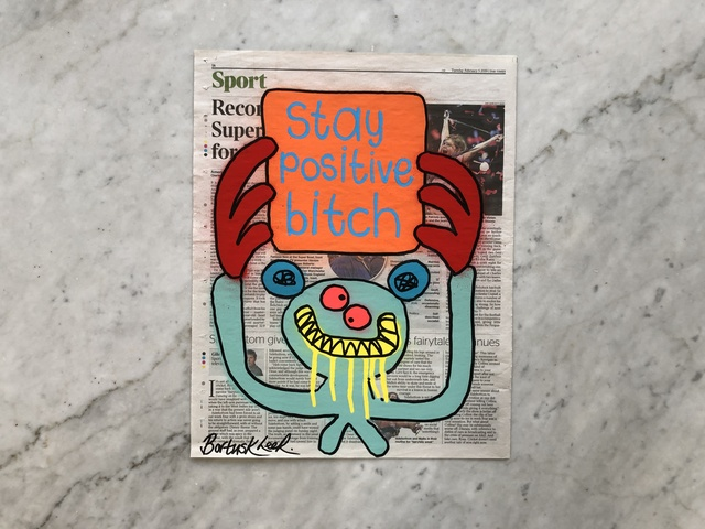 Bortusk Leer, 'Stay Positive Bitch', 2019, Vintage Deluxe