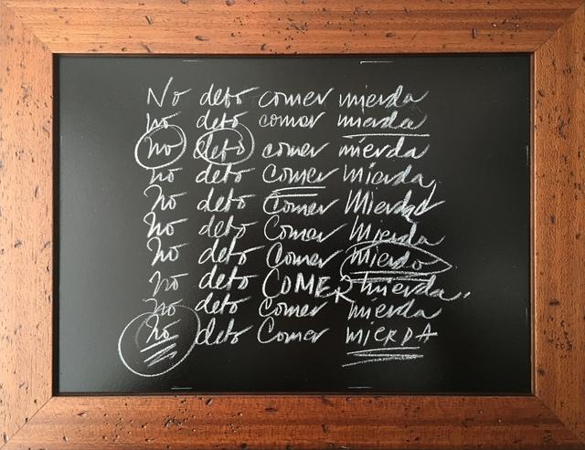 , 'NO DEBO COMER MIERDA,' , saltfineart