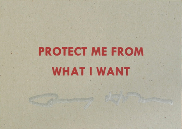 Jenny Holzer, 'Protect Me From What I Want, SIGNED', 2105, Alternate Projects